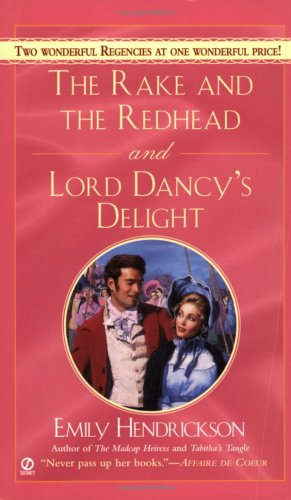 The Rake and the Redhead and Lord Dancy's Delight (Signet Regency Romance), Emily Hendrickson