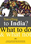 Travelling To India?  What to do and...