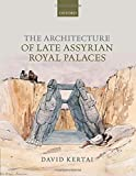 The Architecture of Late Assyrian Royal Palaces