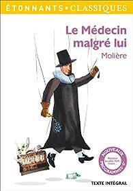 Le Médecin malgré lui par  Molière