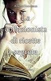 La collezionista di ricette segrete (8854136948) by Allegra Goodman