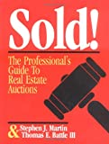 Sold!: The Professional's Guide to Real Estate Auctions (0793102111) by Martin, Stephen