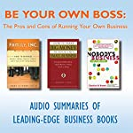 Be Your Own Boss: The Pros and Cons of Running Your Own Business   Larry Colin,Laura Colin,Jeffrey J. Fox,Carolyn M. Brown