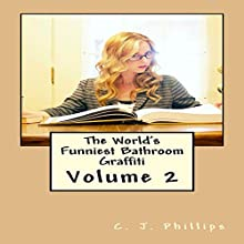 The World's Funniest Bathroom Graffiti Audiobook by C. J. Phillips Narrated by Anthony Lee
