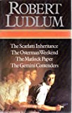 Robert Ludlum The Scarlatti Inheritance: The Osterman Weekend: The Matlock Paper: The Gemini Contenders