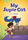 img - for My Super Cat (Caramel Tree Readers Level 5) book / textbook / text book