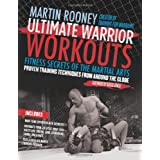 "Ultimate Warrior Workouts (Training for Warriors): Fitness Secrets of the Martial Artsvon ""Martin Rooney"""