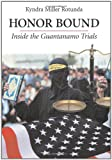 Honor Bound: Inside the Guantanamo Trials