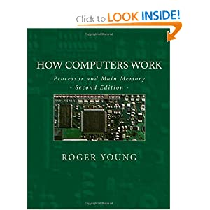 How Computers Work: Processor And Main Memory (Second Edition) [Paperback]