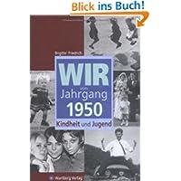 Wir vom Jahrgang 1950: Kindheit und Jugend