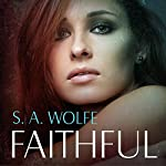 Faithful: Fearsome, Book 3 | S. A. Wolfe
