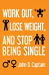 Work Out, Lose Weight, And Stop Being...