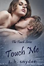 Touch Me (The Touch Series Book 1)