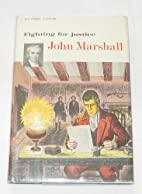 John Marshall: Fighting for Justice by Fred…