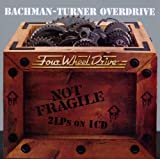 Not Fragile / Four Wheel Drive Bachman Turner Overdrive