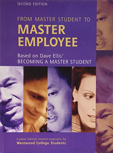 From Master Student to Master Employee (Custom Edition created especially for Westwood College Stude