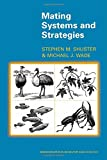 Mating Systems and Strategies: (Monographs in Behavior and Ecology)