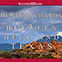 Between Hell and Texas Audiobook by Ralph Cotton Narrated by James Jenner
