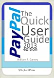 PayPal The Quick User Guide - 2013 edition