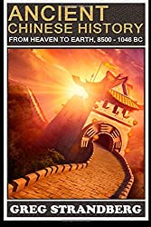 From Heaven to Earth: Ancient Chinese History, 8500-1046 BC