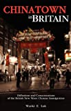 Chinatown in Britain: Diffusions and Concentrations of the British New Wave Chinese Immigration Wai-Ki Luk
