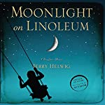 Moonlight on Linoleum: A Daughter's Memoir   Terry Helwig