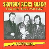 Shotgun Rides Again