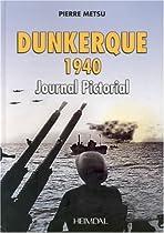 Dunkerque 1940 : Journal Pictorial | Pierre Metsu  La bataille de Dunkerque | Opération Dynamo 515QpBwZ36L