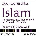 Islam: Ich bezeuge, dass Mohammed der Gesandte Gottes ist | Udo Tworuschka