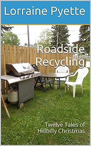 Roadside Recycling: Twelve Tales of Hillbilly Christmas