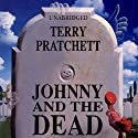 Johnny and the Dead Hörbuch von Terry Pratchett Gesprochen von: Richard Mitchley