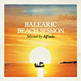 Balearic Beach Session - Selected by Alfredo