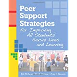 Peer Support Strategies: Improving Students' Social Lives and Learningby Erik W. Carter