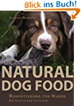 Natural Dog Food: Rohf�tterung f�r Hu...