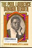 The Paul Laurence Dunbar reader: A selection of the best of Paul Laurence Dunbars poetry and prose, including writings never before available in book form