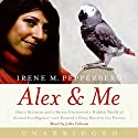 Alex & Me Audiobook by Irene Pepperberg Narrated by Julia Gibson