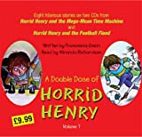 Francesca Simon A Double Dose of Horrid Henry: Horrid Henry and the Mega-Mean Time Machine/Horrid Henry And The Football Fiend