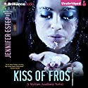 Kiss of Frost: Mythos Academy, Book 2 (       UNABRIDGED) by Jennifer Estep Narrated by Tara Sands