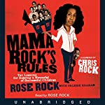 Mama Rock's Rules: Ten Lessons for Raising a Houseful of Successful Children | Rose Rock,Valerie Graham