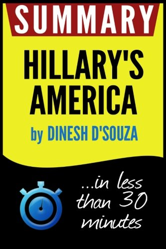 Summary of Hillary's America: The Secret History of the Democratic Party (Dinesh D'Souza)