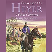 A Civil Contract (       UNABRIDGED) by Georgette Heyer Narrated by Phyllida Nash
