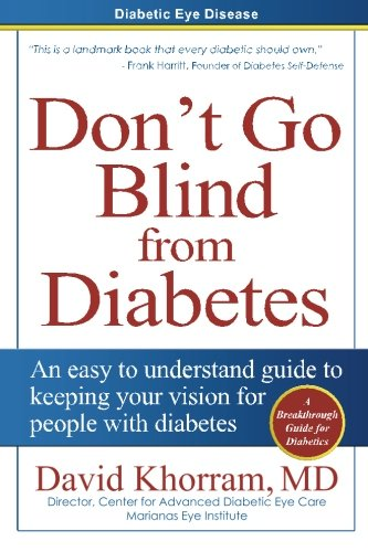 Diabetic Eye Disease - Don'T Go Blind From Diabetes: An Easy To Understand Guide To Keeping Your Vision For People With Diabetes