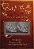 img - for New York City in 3D: A Look Back in Time: With Built-in Stereoscope Viewer - Your Glasses to the Past! book / textbook / text book
