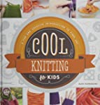 Cool Knitting for Kids:: A Fun and Cr...