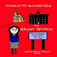 The Ghost Within: Castle Mount Ghosts, Book 1 (       UNABRIDGED) by Charlotte Bloomfield Narrated by Nano Nagle