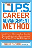 The L.I.P.S. Career Advancement MethodTM:  Stand Out by Mastering Four Essential Career Advancement Strategies and Achieve Personal Success!