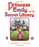 Princess Emily and the Secret Library