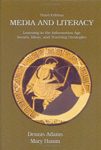 Media And Literacy: Learning in the Information Age - Issues, Ideas, And Teaching Strategies