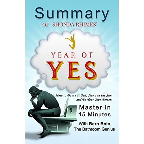 Year of Yes: by Shonda Rhimes (How to Dance It Out, Stand In the Sun and Be Your Own Person) | A 15-Minute Summary (English Edition)