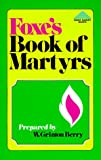 Foxe's Book of Martyrs (Giant Summit Books) (0801034833) by John Foxe